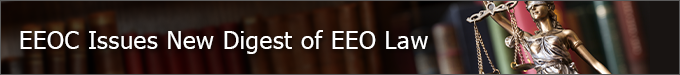 EEOC Issues New Digest of EEO Law